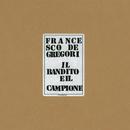 Il Bandito E Il Campione/Francesco De Gregori