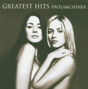 Greatest Hits Paola & Chiara/Paola & Chiara