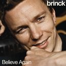 Believe Again/Brinck