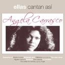 Ellas Cantan Asi/Angela Carrasco