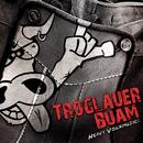 Heavy Volxmusic/Troglauer Buam