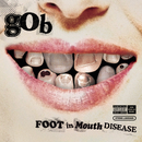 Foot In Mouth Disease/GOB