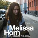 Jag kan inte skilja på/Melissa Horn