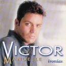 Ironias/Victor Manuelle