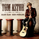 Alles klar - kein Problem! - Das Jubiläumsalbum/Tom Astor