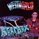 Beat Box Rock'N'Roll' - The Greatest Hits/Westworld