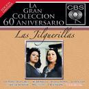 La Gran Colección del 60 Aniversario CBS  - Las Jilguerillas/Las Jilguerillas