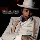 Shine Through It/Terrence Howard