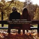 Som jag hade dig förut (med Lars Winnerbäck)/Melissa Horn