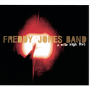 A Mile High Live/The Freddy Jones Band