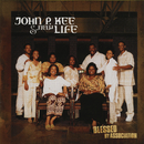 Blessed By Association/John P. Kee & The New Life Community Choir