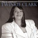 Praise & Worship/Twinkie Clark