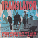 The Best Of Translator:  Everywhere That We Were/Translator