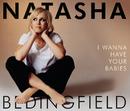 I Wanna Have Your Babies/Natasha Bedingfield