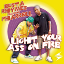 Light Your Ass On Fire feat.Pharrell/Busta Rhymes