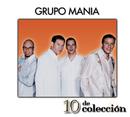 10 De Colección/Grupo Mania