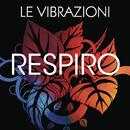 Respiro (radio edit)/Le Vibrazioni