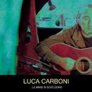 ...Le Band Si Sciolgono/Luca Carboni