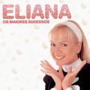 Os Maiores Sucessos de Eliana/Eliana