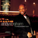 The Impossible Dream/Andy Abraham