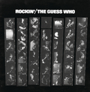 Rockin'/The Guess Who