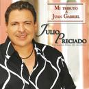 Mi Tributo A Juan Gabriel/Julio Preciado