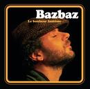 Le Bonheur Fantôme/Bazbaz