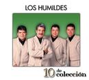10 De Colección/Los Humildes