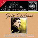 La Gran Coleccion Del 60 Aniversario CBS - Guty Cardenas/Guty Cárdenas