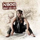 What Did I Do/Nikki