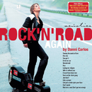 Rock 'N' Road Again/Danni Carlos