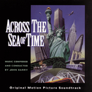 Across The Sea Of Time Original Motion Picture Soundtrack/John Barry