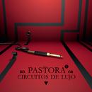 Circuitos De Lujo/Pastora