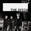 In This World/The Ditch