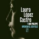Laura López Castro Y Don Philippe Invental El Ser Feliz/Laura López Castro