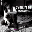 Cambio Tutto/Emanuel Lo