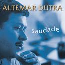 Altemar Dutra - Saudade/Altemar Dutra