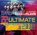 22 Ultimate Regional Mexican Hits 2002/Banda Los Lagos