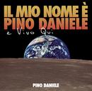Il mio nome e' Pino Daniele e vivo qui/Pino Daniele
