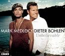 Unbelievable/Mark Medlock & Dieter Bohlen