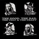 The Good, The Bad, The Ugly & The Crazy/Super Cat, Junior Cat, Junior Demus & Nicodemus