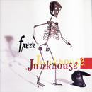 Fuzz/Junkhouse