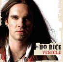 Vehicle/Bo Bice