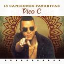15 Canciones Favoritas/Vico C