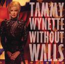 Without Walls/Tammy Wynette
