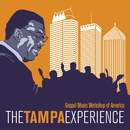 The Tampa Experience/Gospel Music Workshop of America