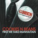 First We Take Manhattan/Cookies n Beans