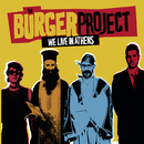 We live in Athens/The Burger Project