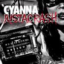Just A Crash/Cyanna