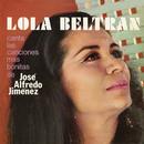 Lola Beltran Canta Las Canciones Mas Bonitas De Jose Alfredo Jimenez/Lola Beltrán
